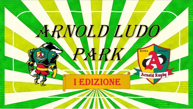 Arnold Ludo Park , prima (non unica!) edizione – 22/11/2020