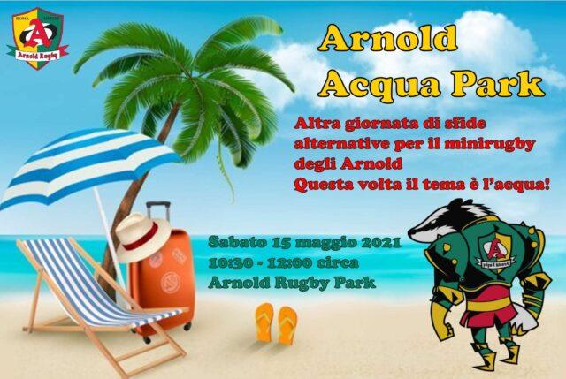 Arnold Acqua Park – un sabato di festa per il minirugby